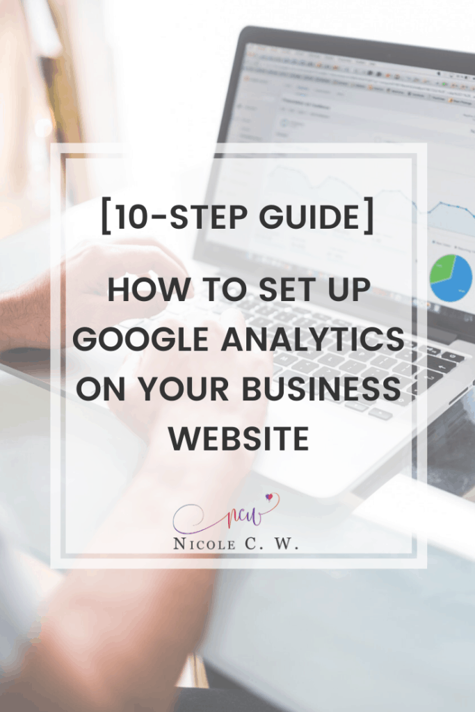 [Entrepreneurship Tips] [10-Step Guide] How To Set Up Google Analytics On Your Business Website