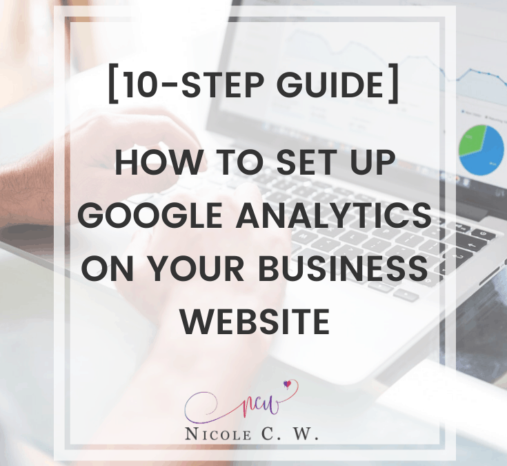 [10-Step Guide] How To Set Up Google Analytics On Your Business Website