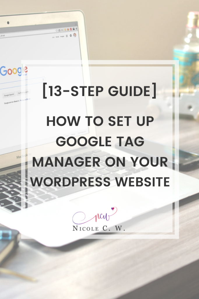 [Entrepreneurship Tips] [13-Step Guide] How To Set Up Google Tag Manager On Your WordPress Website
