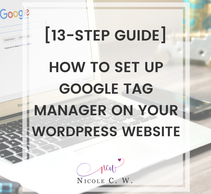 [13-Step Guide] How To Set Up Google Tag Manager On Your WordPress Website