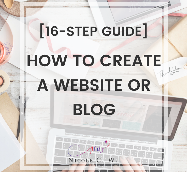[16-Step Guide] How To Create A Website Or Blog
