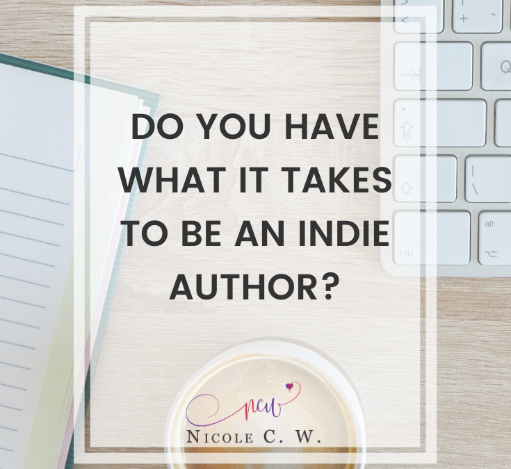 Do You Have What It Takes To Be An Indie Author?
