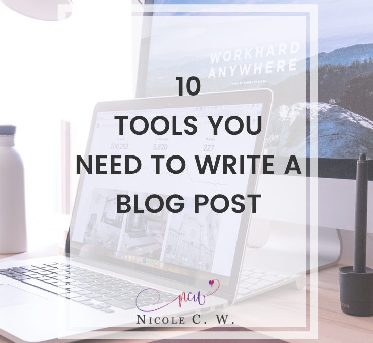 10 Tools You Need To Write A Blog Post