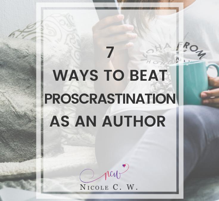 7 Ways To Beat Procrastination As An Author