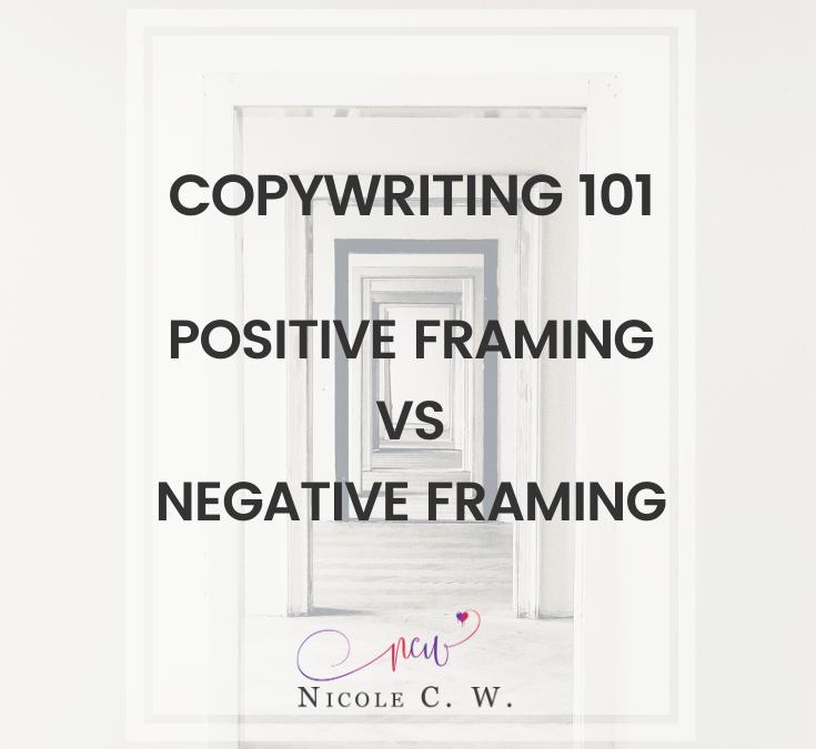 Copywriting 101: Positive Framing vs Negative Framing