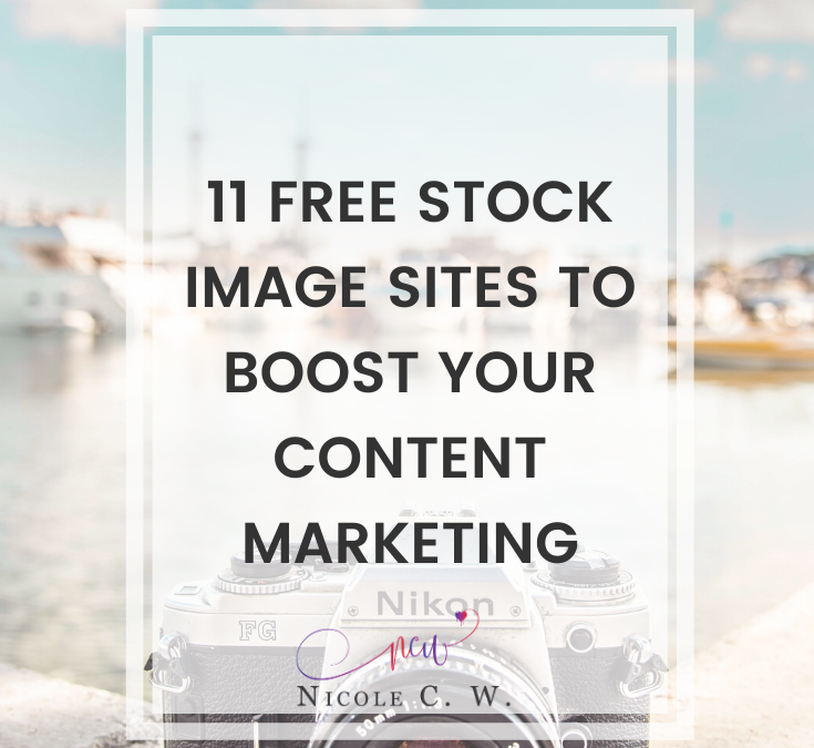 11 Free Stock Image Sites To Boost Your Content Marketing