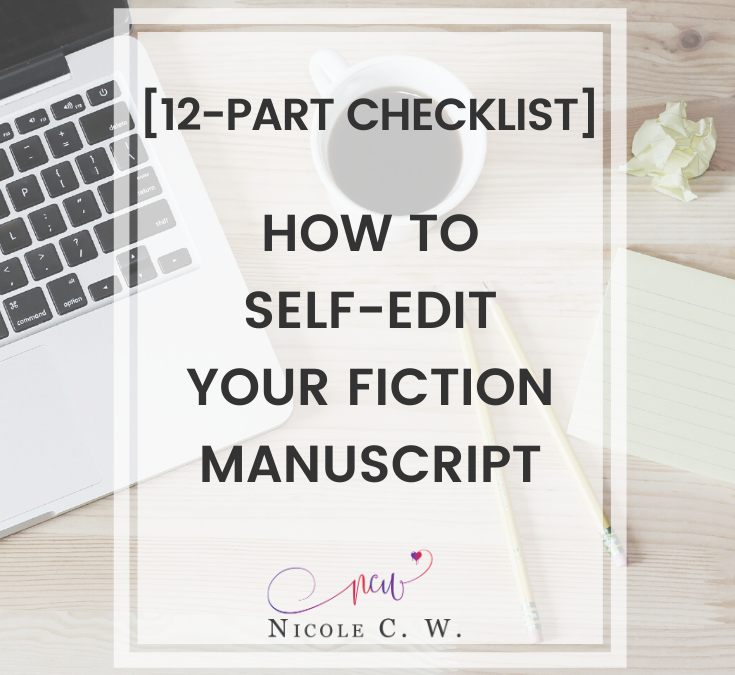 [12-Part Checklist] How To Self-Edit Your Fiction Manuscript