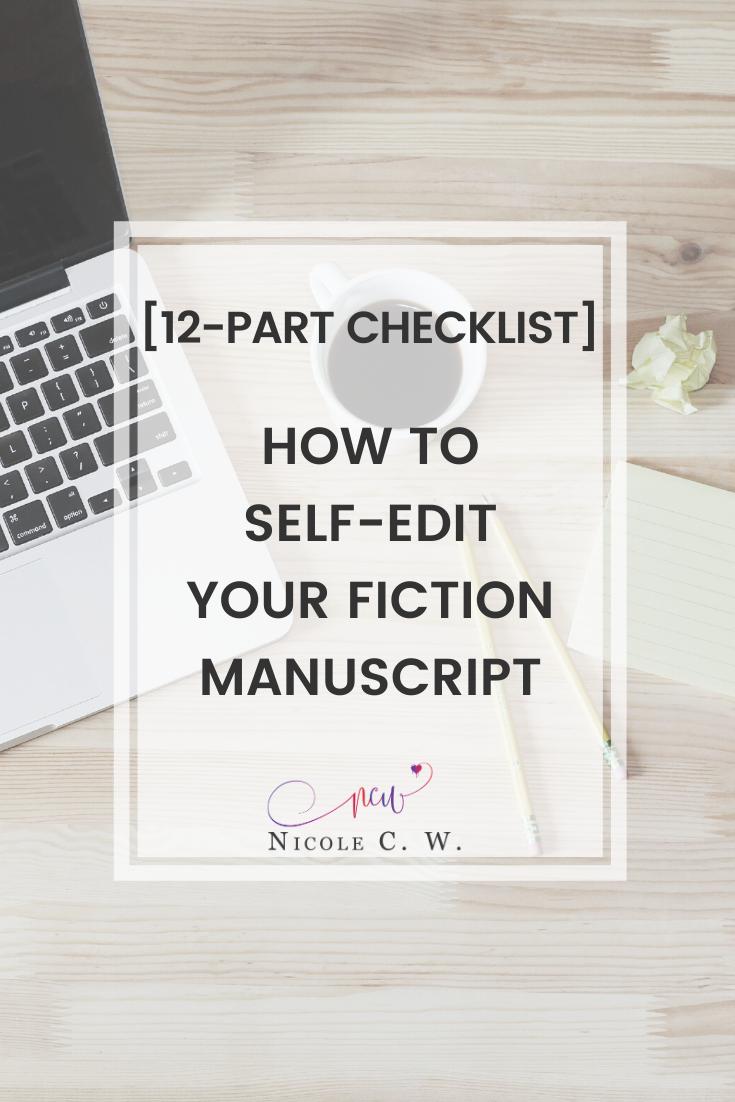 [Self-Publishing Tips] [12-Part Checklist] How To Self-Edit Your Fiction Manuscript
