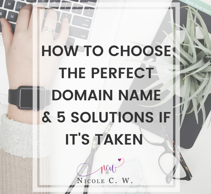 How To Choose The Perfect Domain Name & 5 Solutions If It's Taken