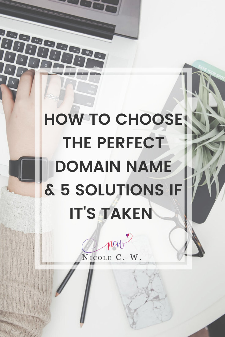 [Entrepreneurship Tips] How To Choose The Perfect Domain Name & 5 Solutions If It's Taken