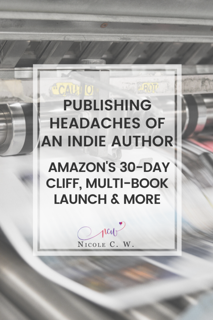 [Self-Publishing Tips] Publishing Headaches Of An Indie Author: Amazon's 30-Day Cliff, Multi-Book Launch & More