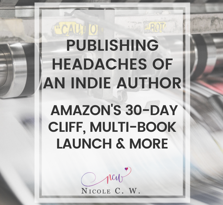 Publishing Headaches Of An Indie Author: Amazon's 30-Day Cliff, Multi-Book Launch & More