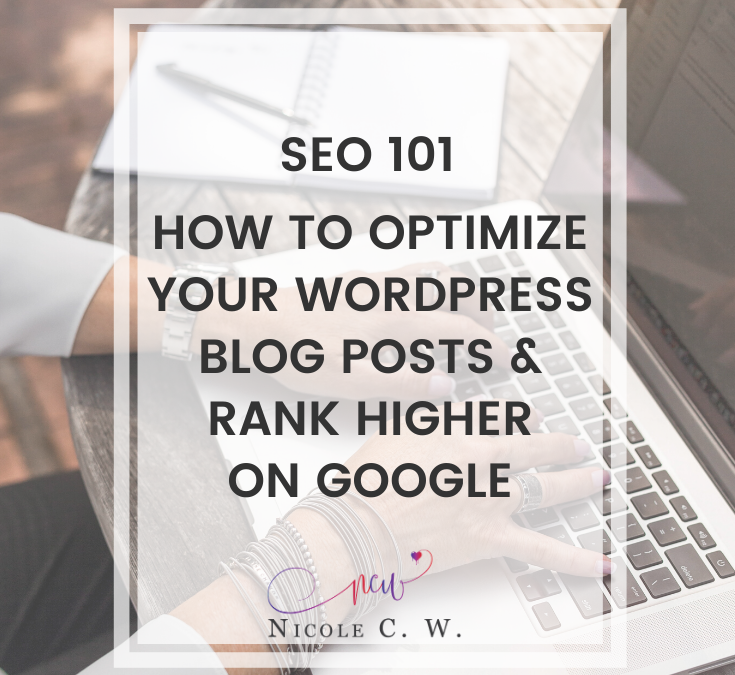 SEO 101: How To Optimize Your WordPress Blog Posts & Rank Higher On Google