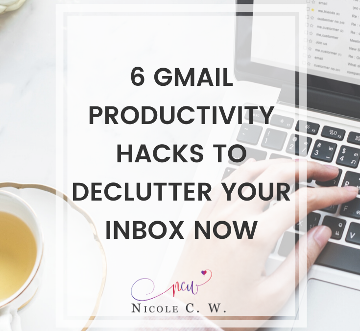 6 Gmail Productivity Hacks To Declutter Your Inbox Now