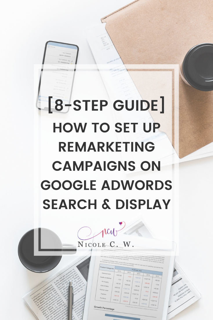 [Marketing Tips] [8-Step Guide] How To Set Up Remarketing Campaigns On Google AdWords Search & Display