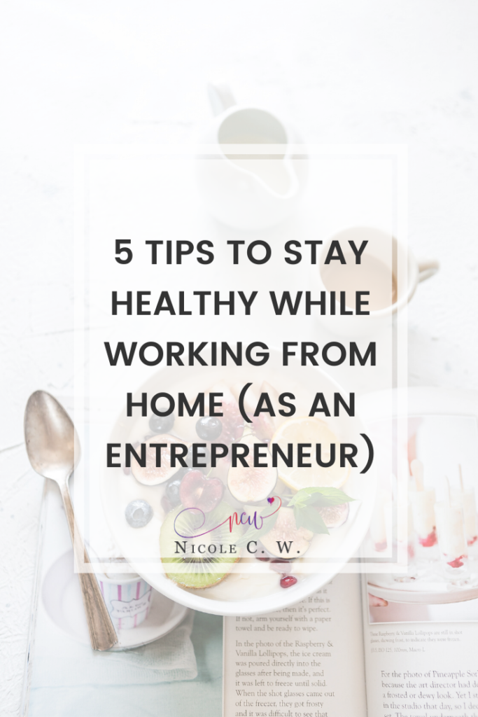 [Entrepreneurship Tips] 5 Tips To Stay Healthy While Working From Home (As An Entrepreneur)