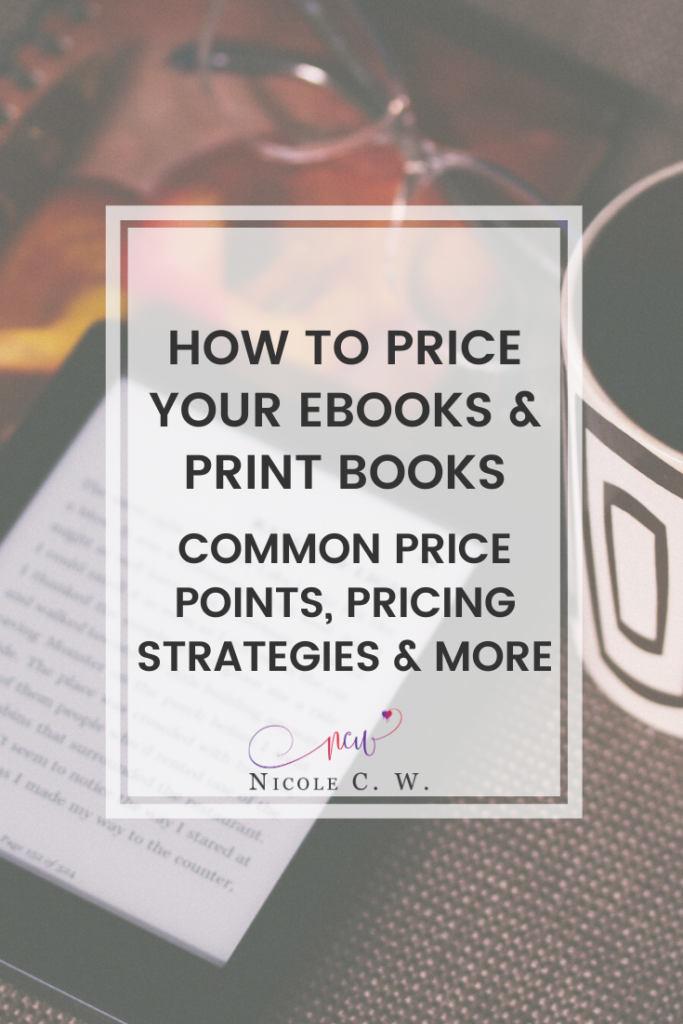 [Self-Publishing Tips] How To Price Your eBooks & Print Books: Common Price Points, Pricing Strategies & More