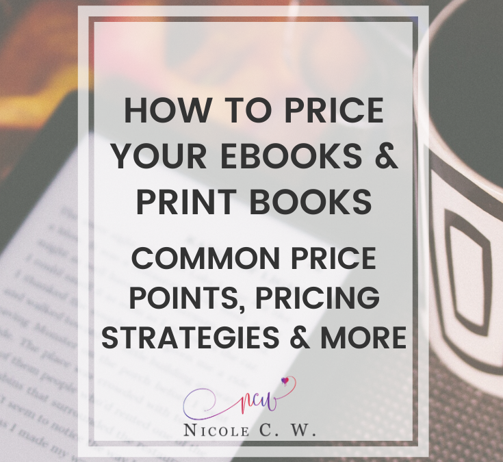 How To Price Your eBooks & Print Books: Common Price Points, Pricing Strategies & More