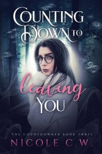 The Countdowner Trilogy Book 3 Counting Down To Leaving You
