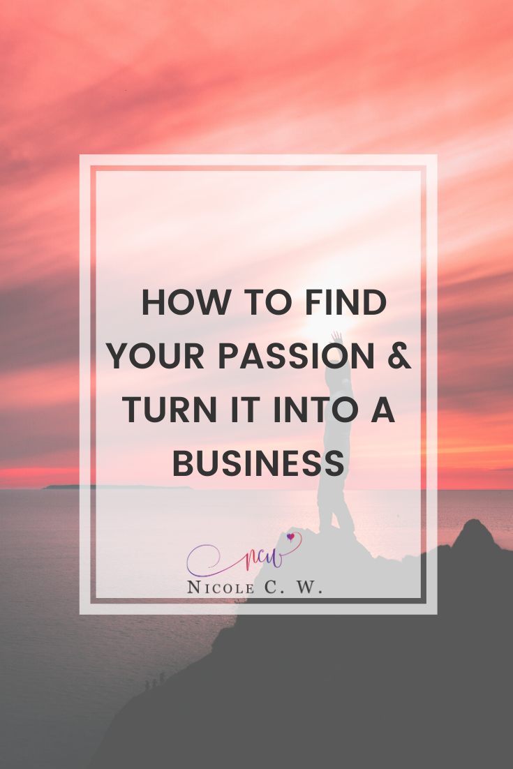[Entrepreneurship Tips] How To Find Your Passion & Turn It Into A Business