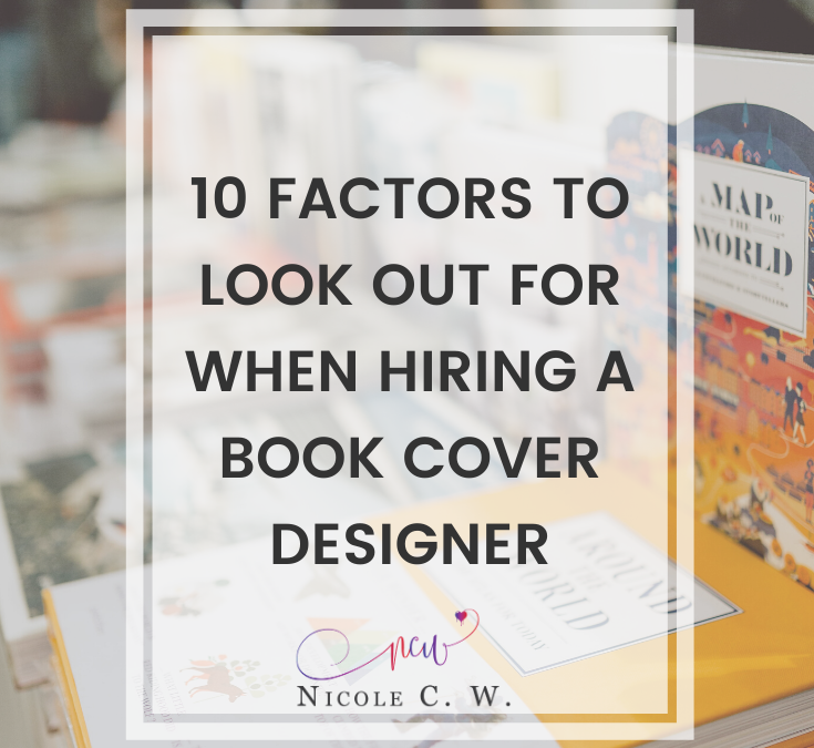 10 Factors To Look Out For When Hiring A Book Cover Designer