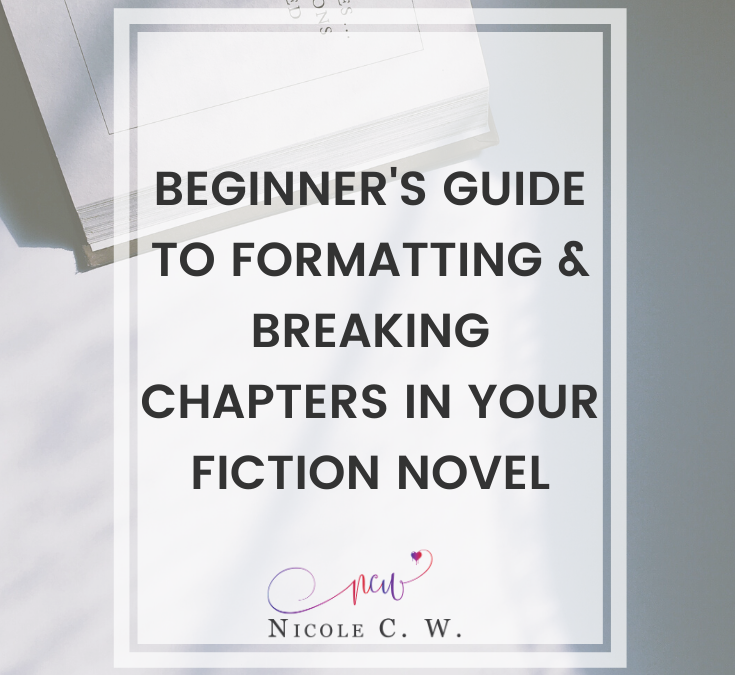 Beginner's Guide To Formatting & Breaking Chapters In Your Fiction Novel
