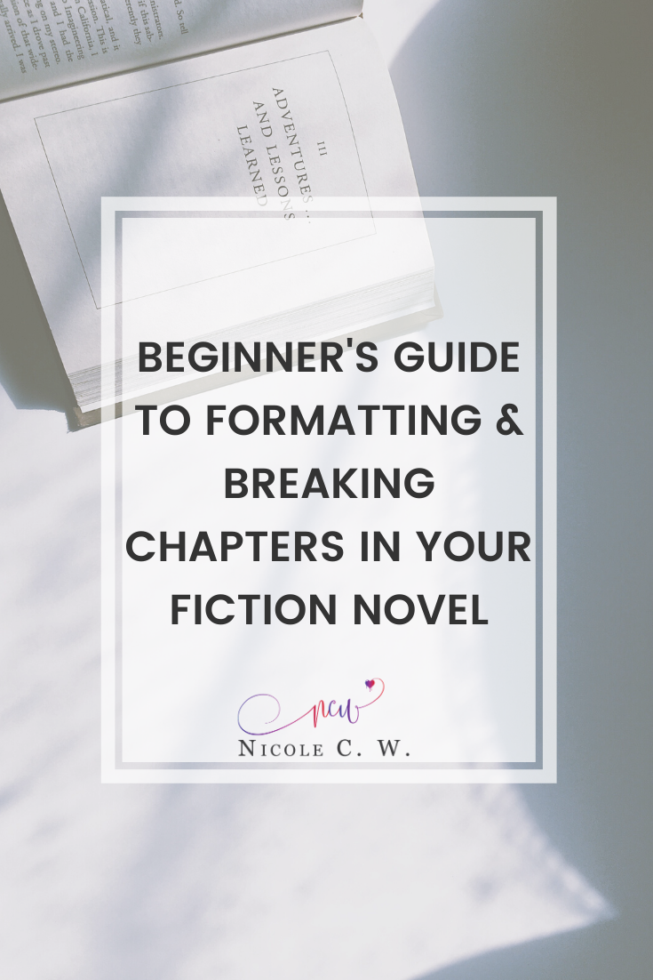 [Self-Publishing Tips] Beginner's Guide To Formatting & Breaking Chapters In Your Fiction Novel