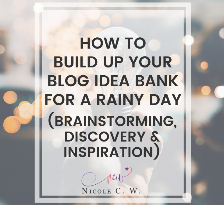 How To Build Up Your Blog Idea Bank For A Rainy Day (Brainstorming, Discovery & Inspiration)