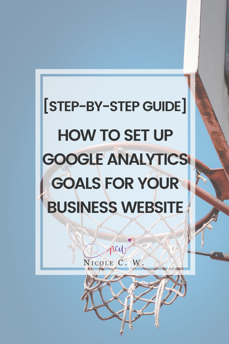 [Entrepreneurship Tips] [Step-By-Step Guide] How To Set Up Google Analytics Goals For Your Business Website