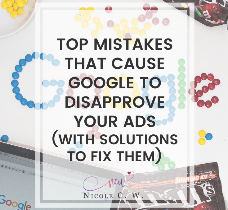 Top Mistakes That Cause Google To Disapprove Your Ads (With Solutions To Fix Them)