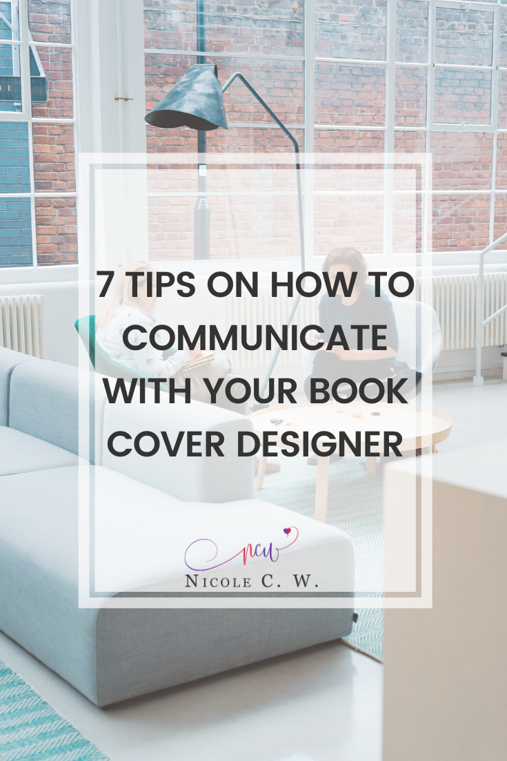 [Self-Publishing Tips] 7 Tips On How To Communicate With Your Book Cover Designer