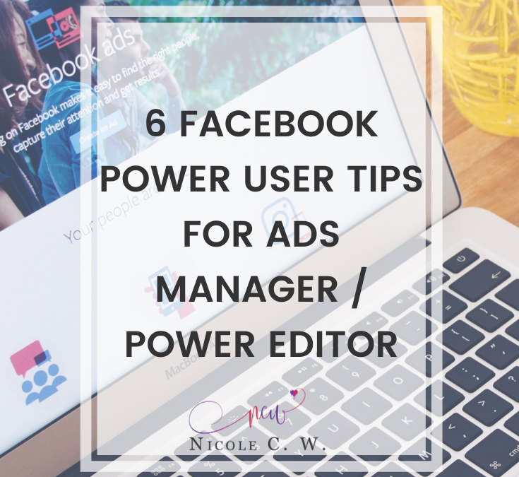 6 Facebook Power User Tips For Ads Manager/Power Editor