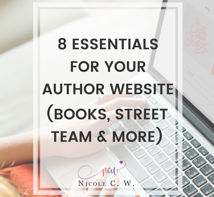 8 Essentials For Your Author Website (Books, Street Team & More)