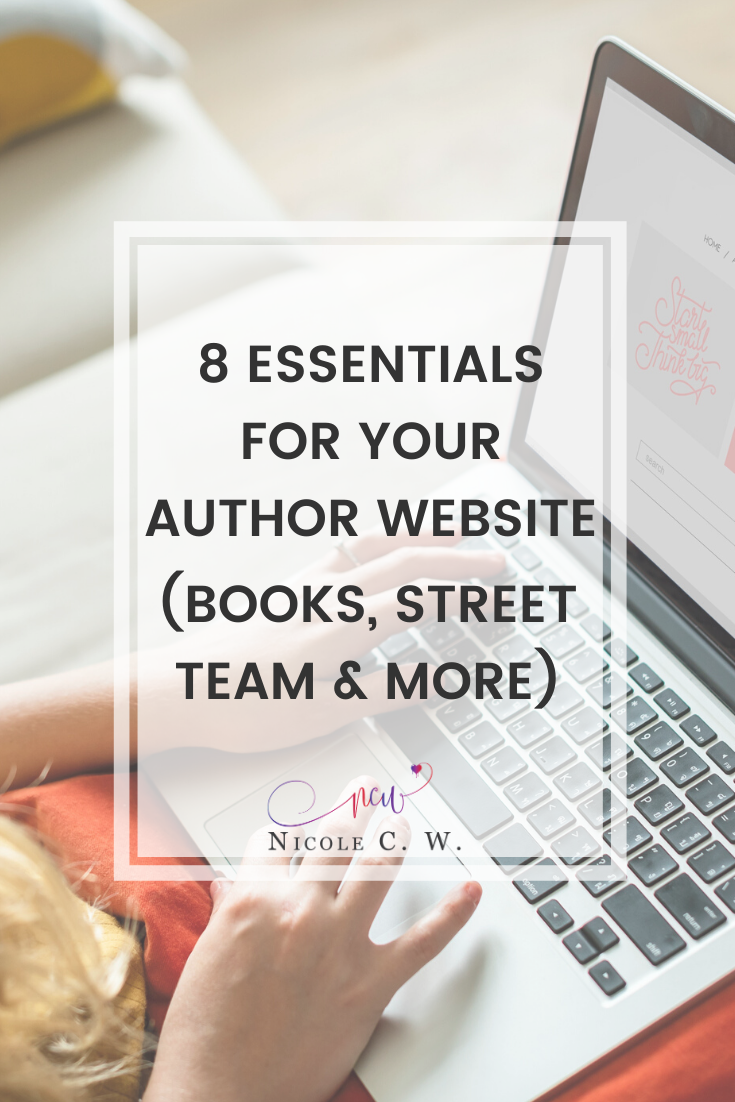 [Self-Publishing Tips] 8 Essentials For Your Author Website (Books, Street Team & More)