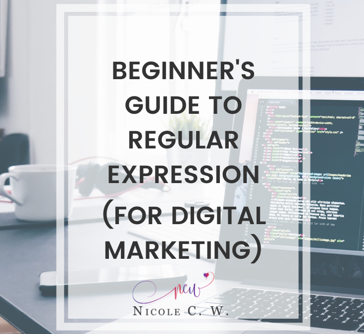 Beginner's Guide To Regular Expression (For Digital Marketing)