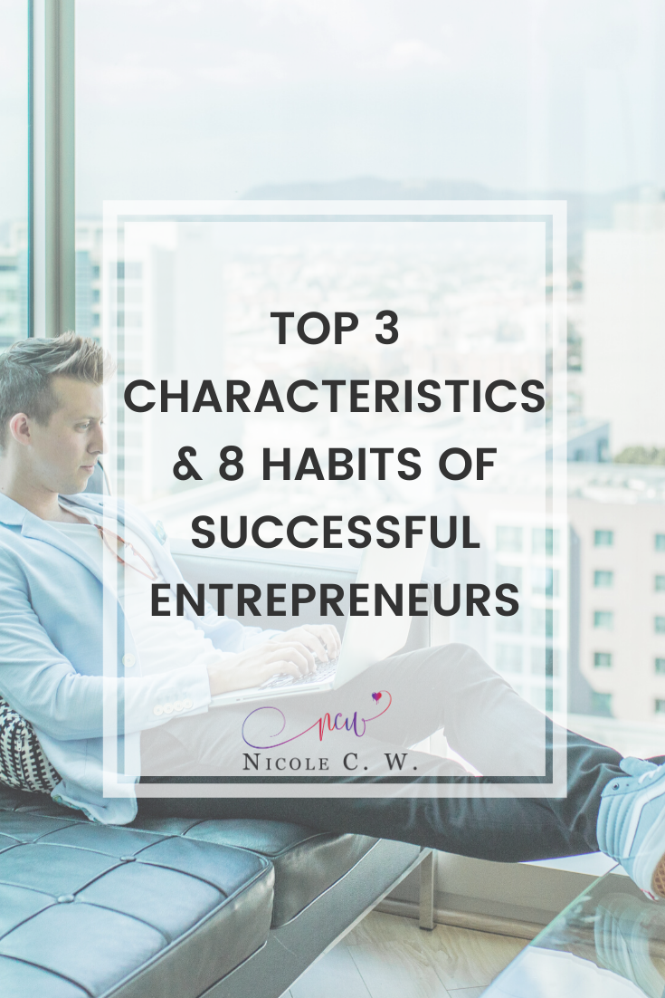 [Entrepreneurship Tips] Top 3 Characteristics & 8 Habits Of Successful Entrepreneurs