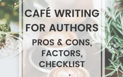 Café Writing For Authors: Pros & Cons, Factors, Checklist