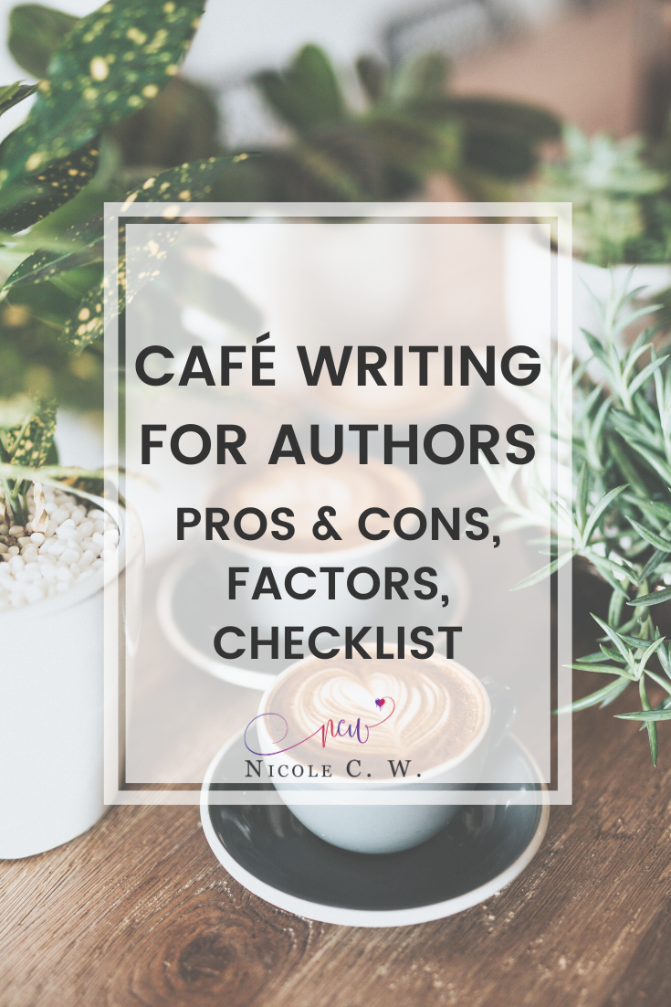 [Self-Publishing Tips] Café Writing For Authors: Pros & Cons, Factors, Checklist
