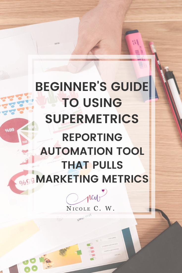 [Marketing Tips] Beginner's Guide To Using Supermetrics, Reporting Automation Tool That Pulls Marketing Metrics