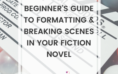Beginner's Guide To Formatting & Breaking Scenes In Your Fiction Novel