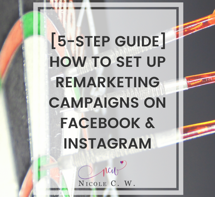 [5-Step Guide] How To Set Up Remarketing Campaigns On Facebook & Instagram