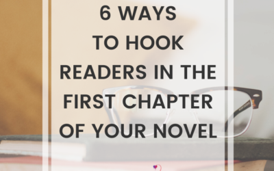 6 Ways To Hook Readers In The First Chapter Of Your Novel