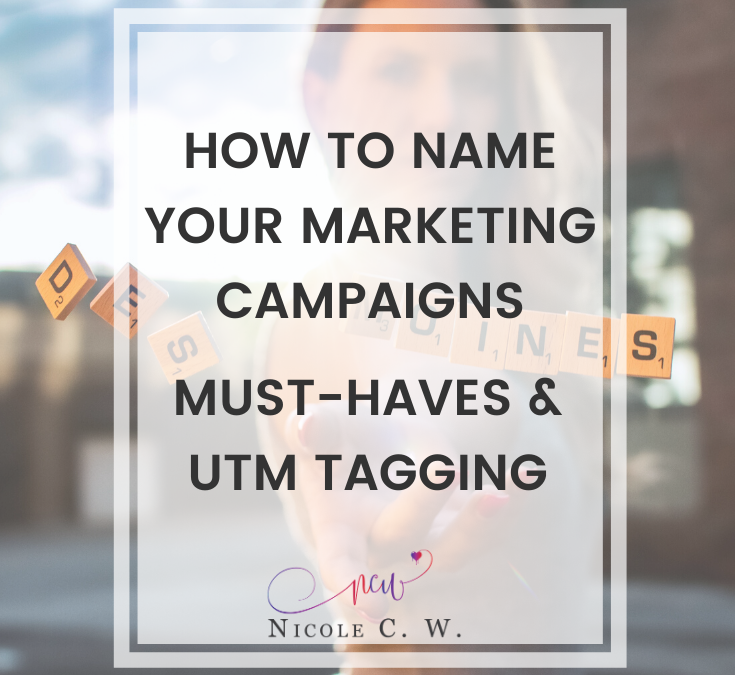 How To Name Your Marketing Campaigns: Must-Haves & UTM Tagging