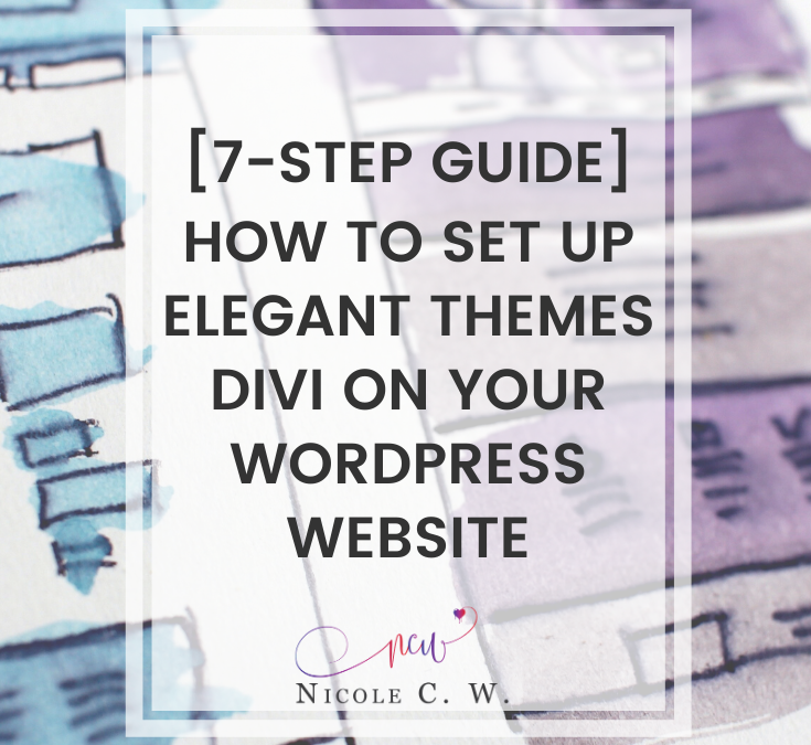 [7-Step Guide] How To Set Up Elegant Themes Divi On Your WordPress Website