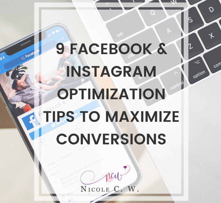 9 Facebook & Instagram Optimization Tips To Maximize Conversions