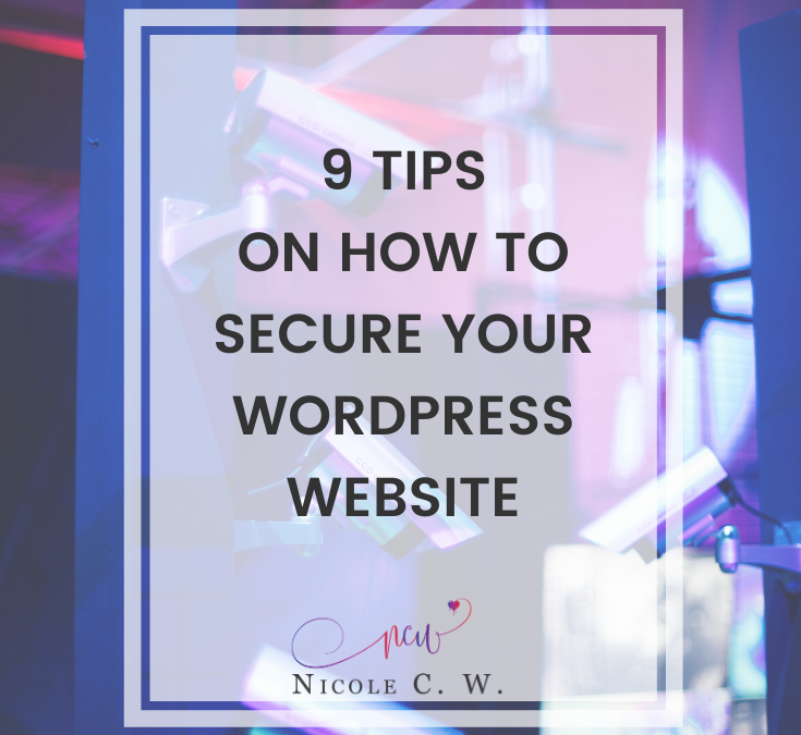 9 Tips On How To Secure Your WordPress Website