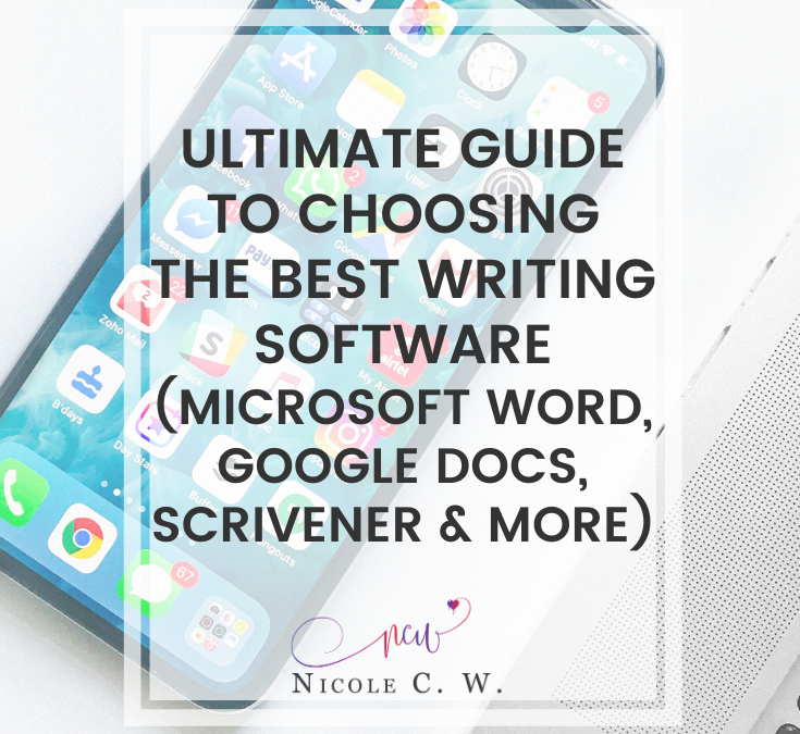 Ultimate Guide To Choosing The Best Writing Software (Microsoft Word, Google Docs, Scrivener & More)
