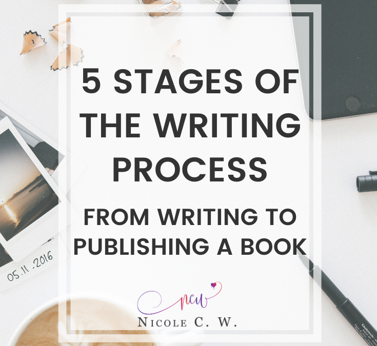 5 Stages Of The Writing Process: From Writing To Publishing A Book