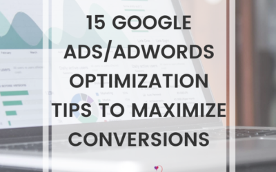 15 Google Ads/AdWords Optimization Tips To Maximize Conversions