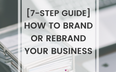 [7-Step Guide] How To Brand Or Rebrand Your Business